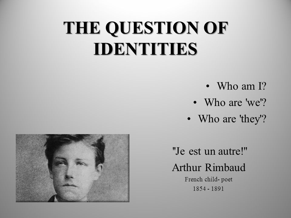 THE QUESTION OF IDENTITIES