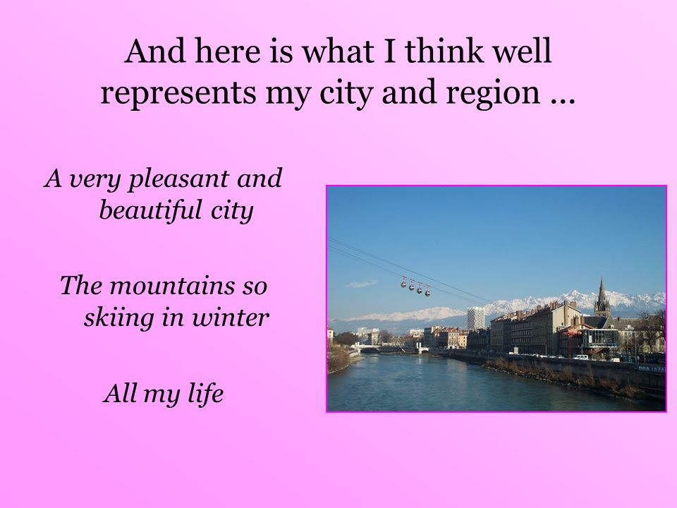 And here is what I think well represents my city and region ...