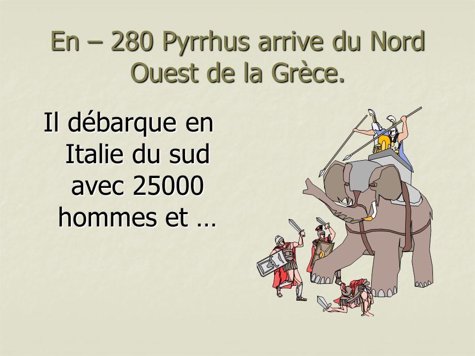 En – 280 Pyrrhus arrive du Nord Ouest de la Grèce.