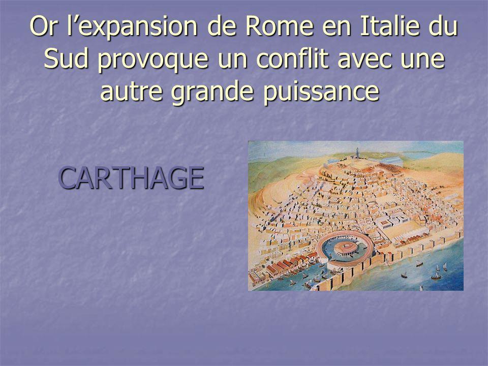 Or l'expansion de Rome en Italie du Sud provoque un conflit avec une autre grande puissance