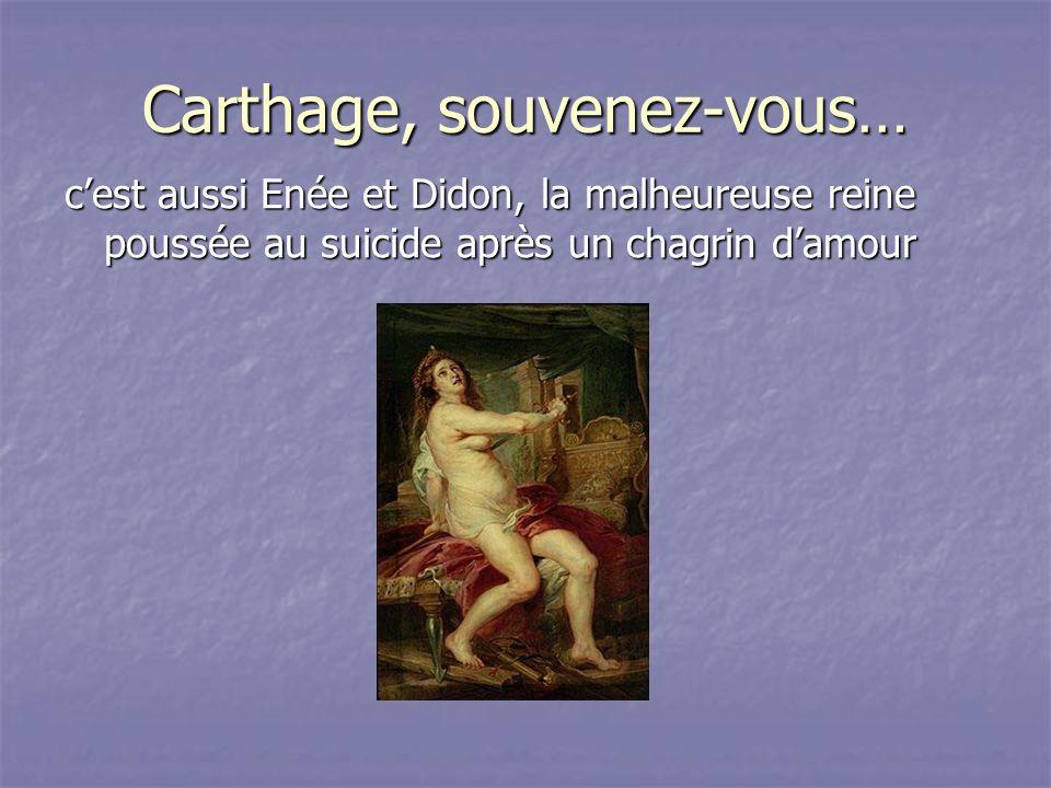 Carthage, souvenez-vous…
