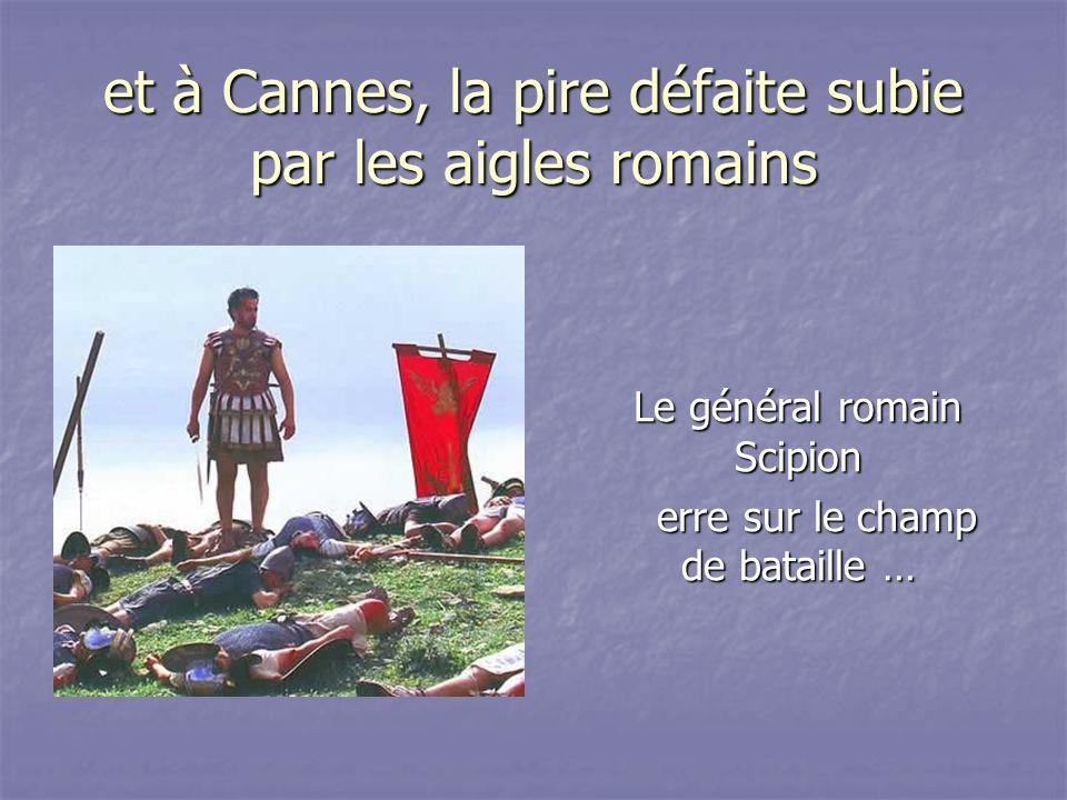et à Cannes, la pire défaite subie par les aigles romains