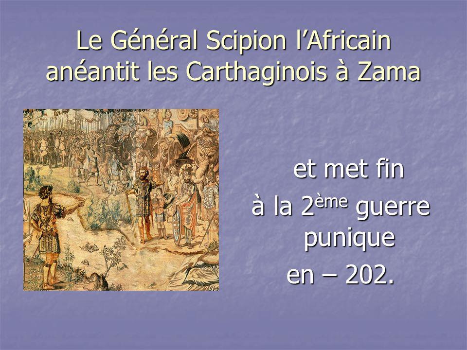 Le Général Scipion l'Africain anéantit les Carthaginois à Zama