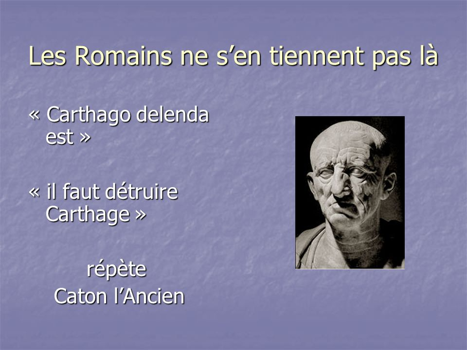 Les Romains ne s'en tiennent pas là