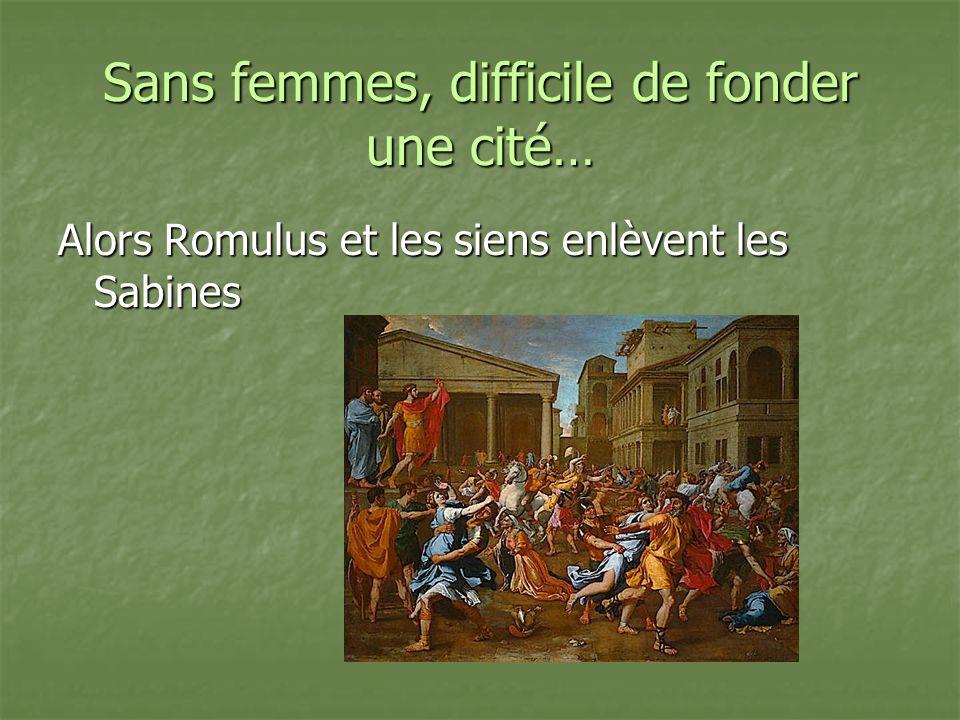 Sans femmes, difficile de fonder une cité…
