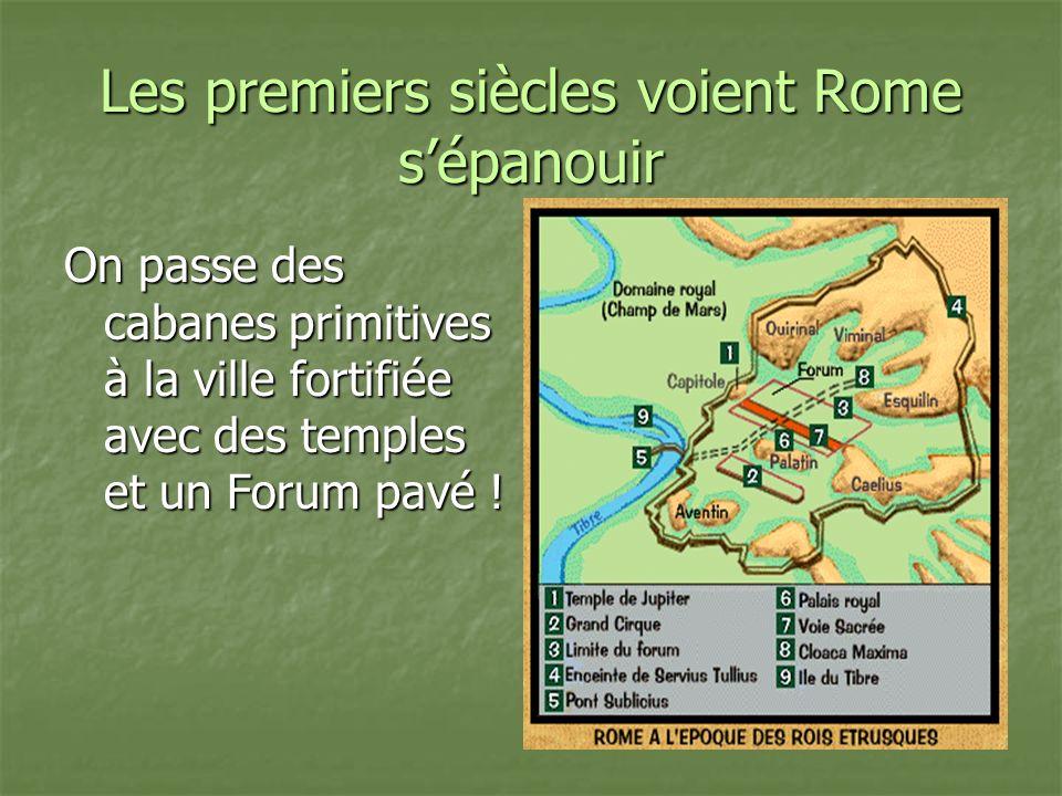 Les premiers siècles voient Rome s'épanouir