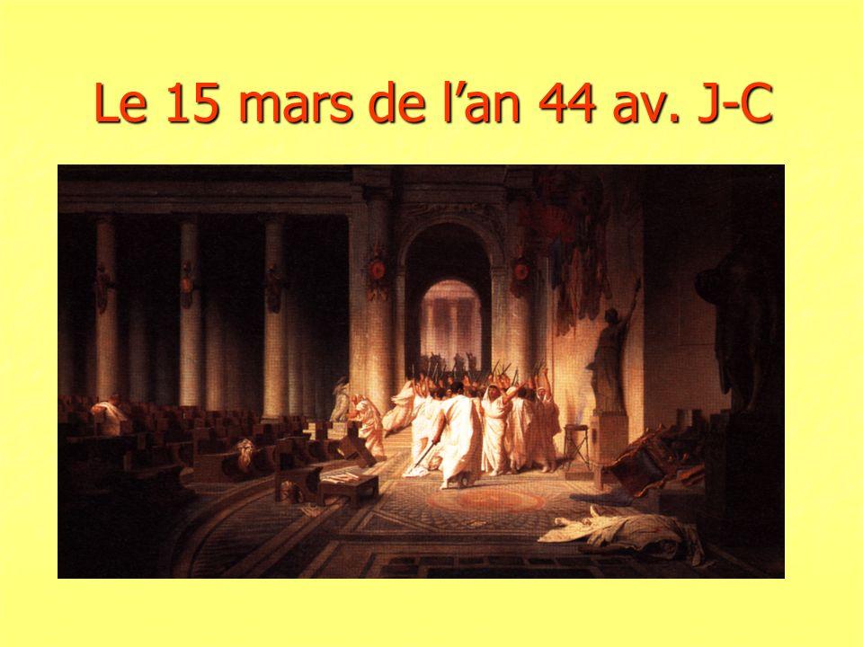 Le 15 mars de l'an 44 av. J-C