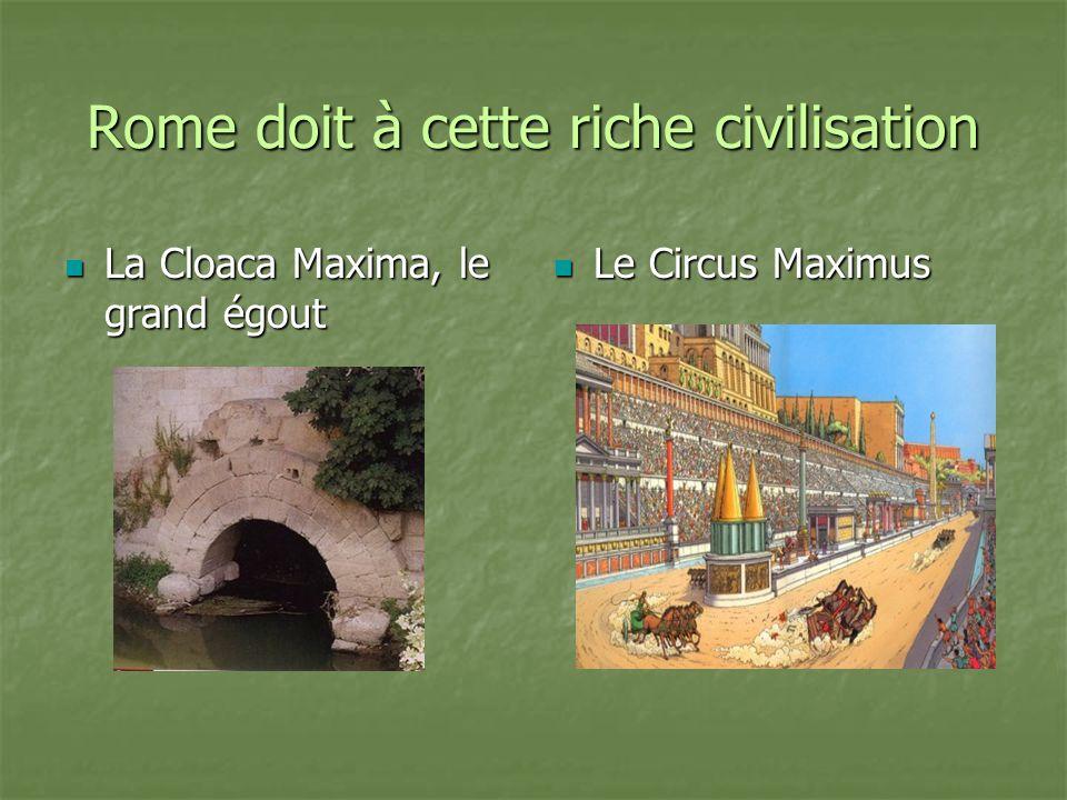 Rome doit à cette riche civilisation