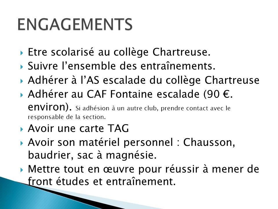 ENGAGEMENTS Etre scolarisé au collège Chartreuse.