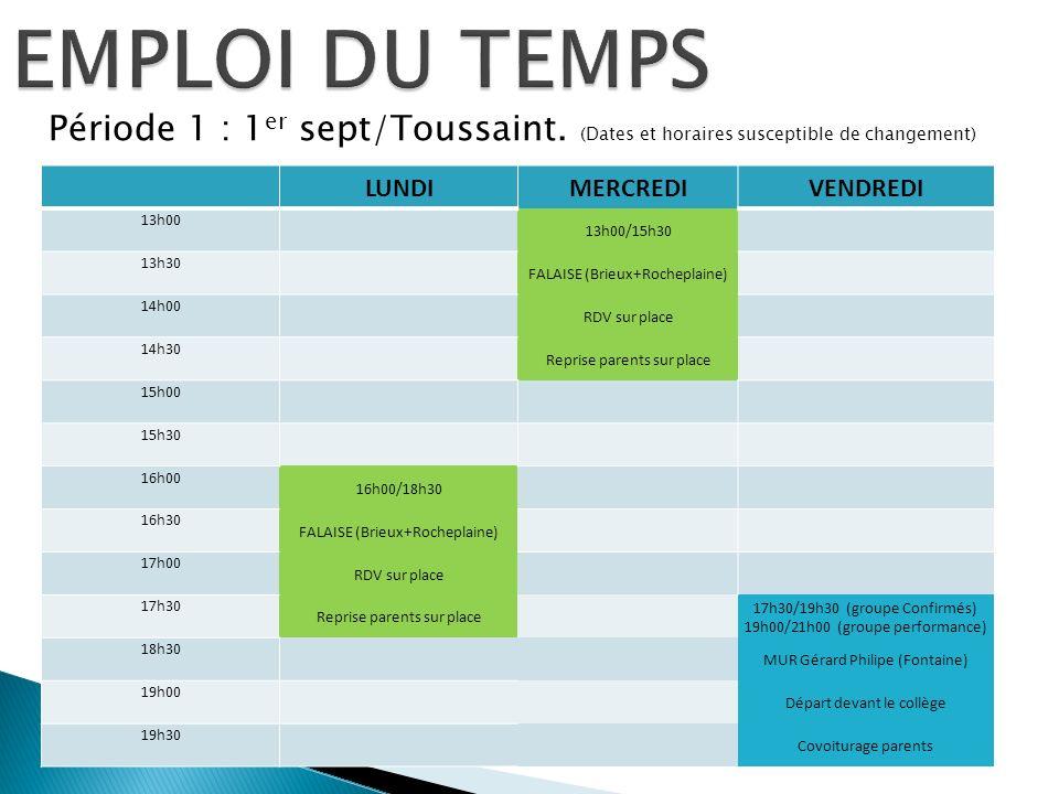 EMPLOI DU TEMPSPériode 1 : 1er sept/Toussaint. (Dates et horaires susceptible de changement) LUNDI.