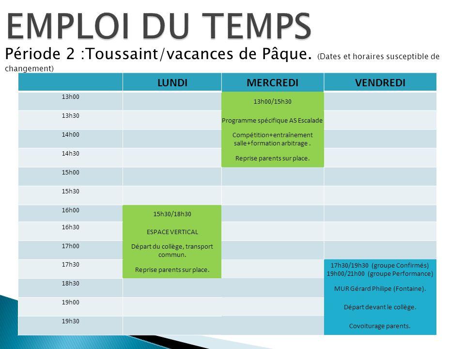 EMPLOI DU TEMPS Période 2 :Toussaint/vacances de Pâque. (Dates et horaires susceptible de changement)