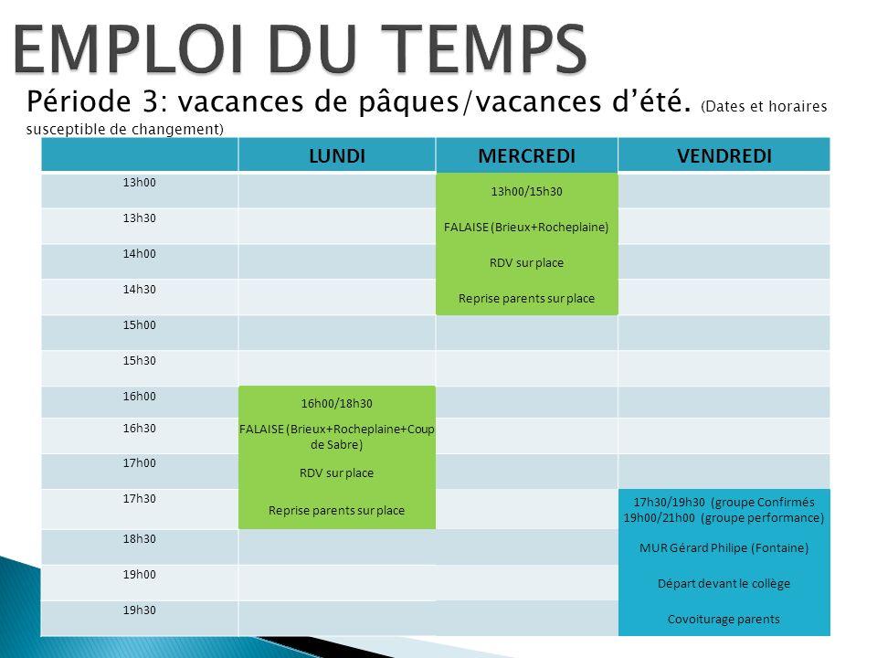 EMPLOI DU TEMPS Période 3: vacances de pâques/vacances d'été. (Dates et horaires susceptible de changement)
