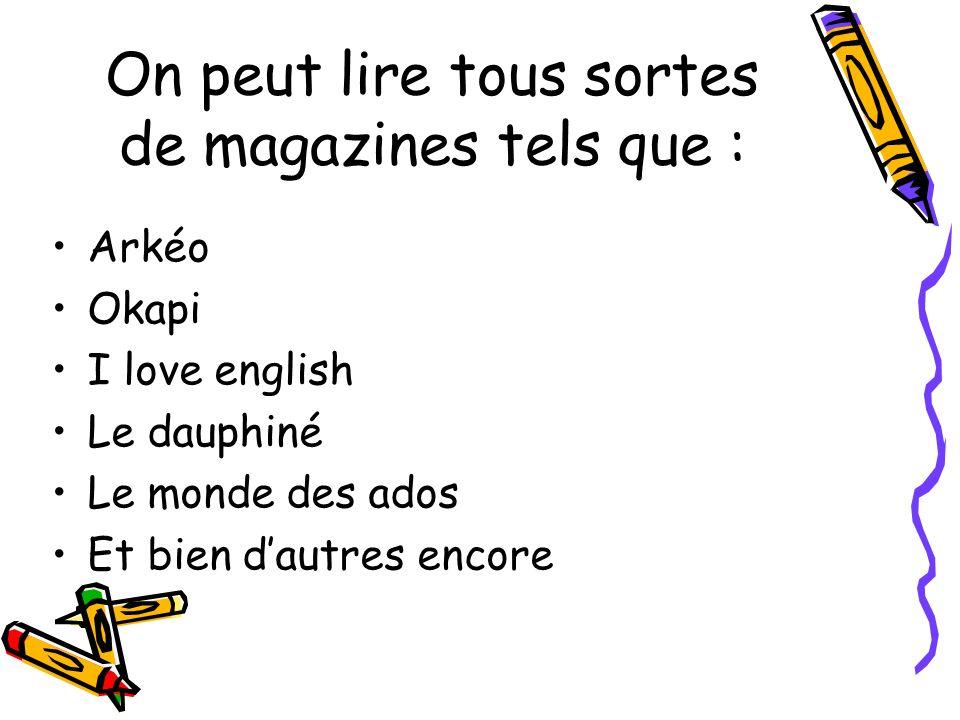 On peut lire tous sortes de magazines tels que :