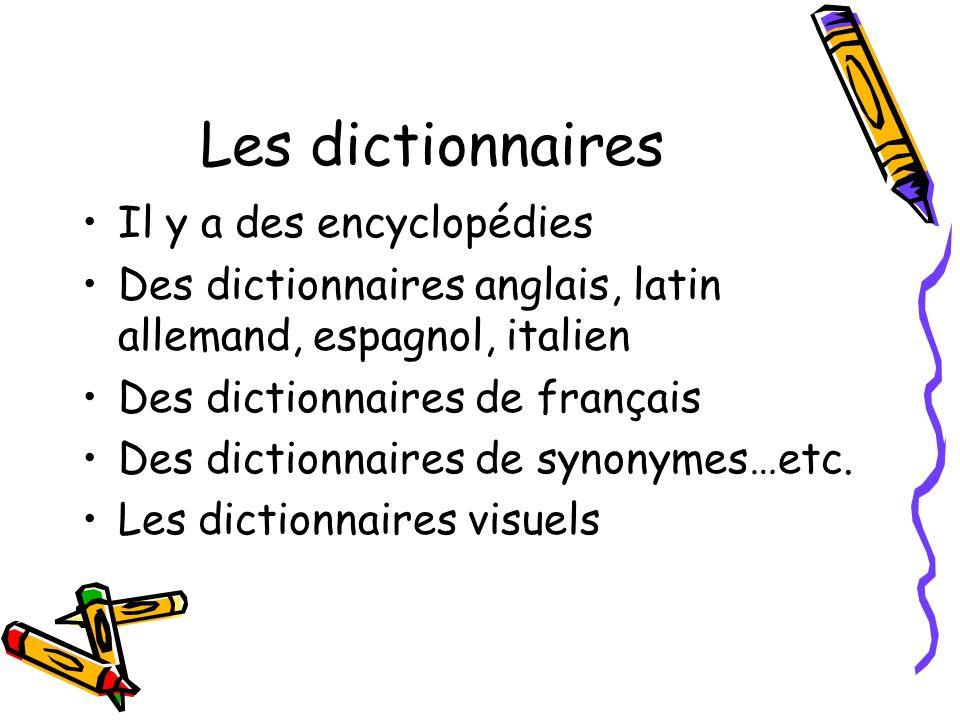 Les dictionnaires Il y a des encyclopédies