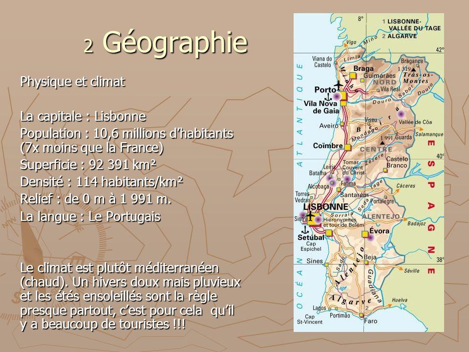 2 Géographie Physique et climat La capitale : Lisbonne