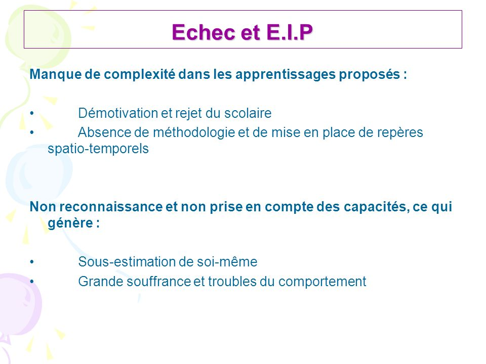 Echec et E.I.P Manque de complexité dans les apprentissages proposés :