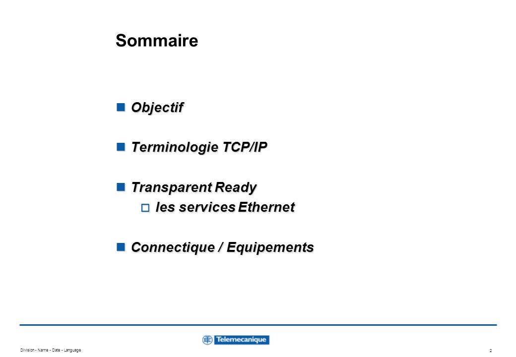Sommaire Objectif Terminologie TCP/IP Transparent Ready