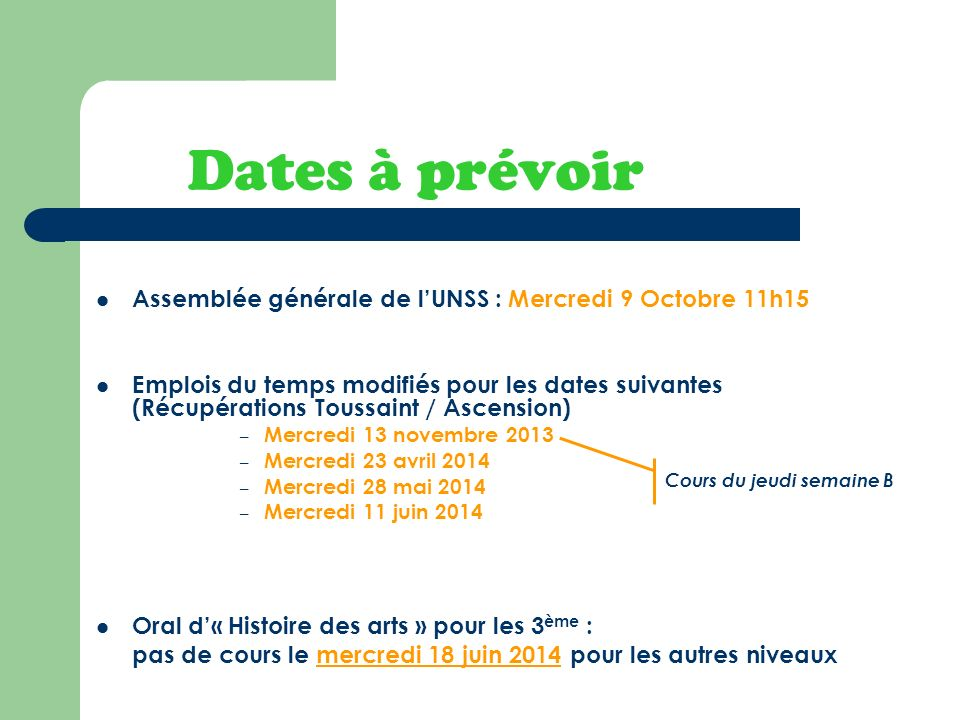 Dates à prévoir Assemblée générale de l'UNSS : Mercredi 9 Octobre 11h15.