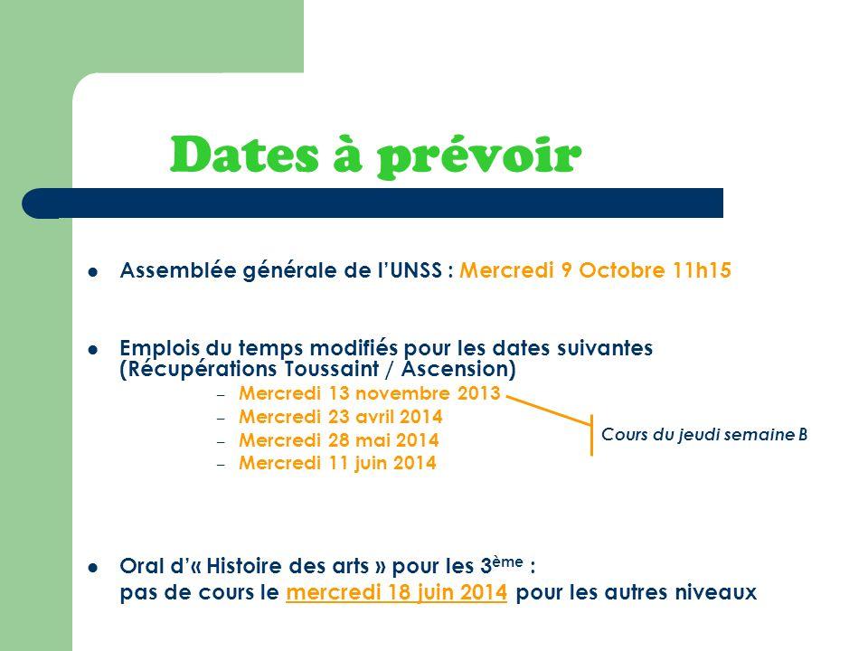 Dates à prévoirAssemblée générale de l'UNSS : Mercredi 9 Octobre 11h15.