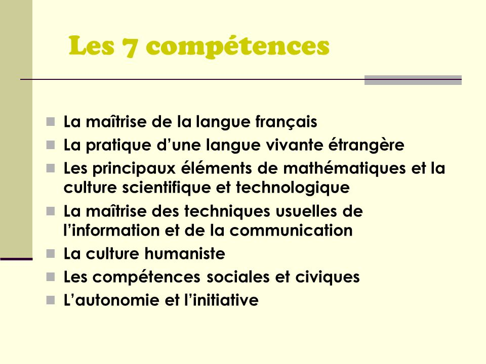 Les 7 compétences La maîtrise de la langue français