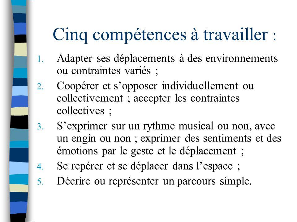 Cinq compétences à travailler :