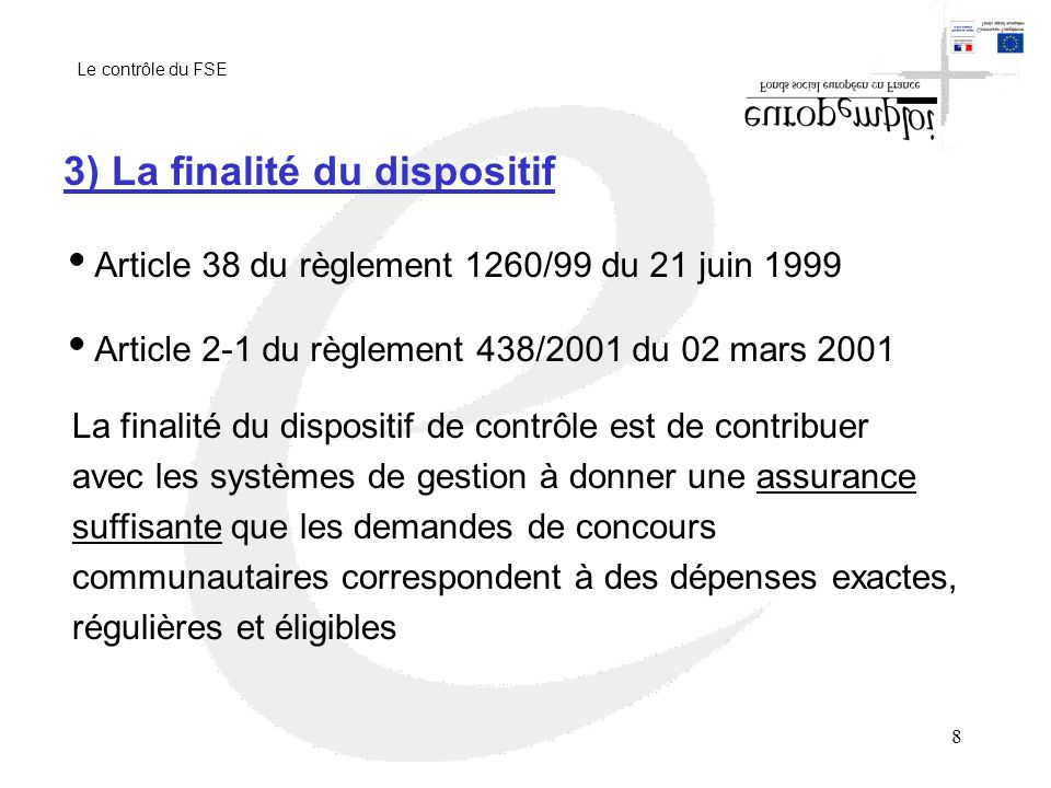 3) La finalité du dispositif