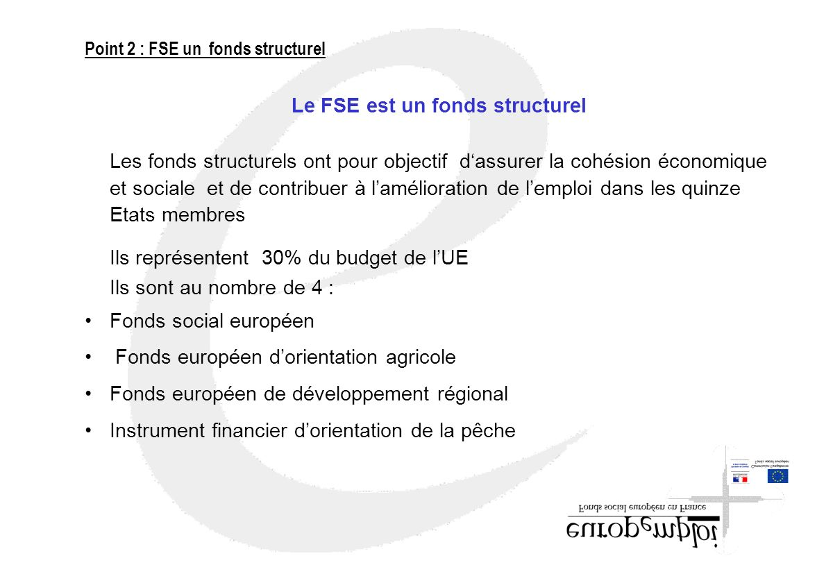 Le FSE est un fonds structurel
