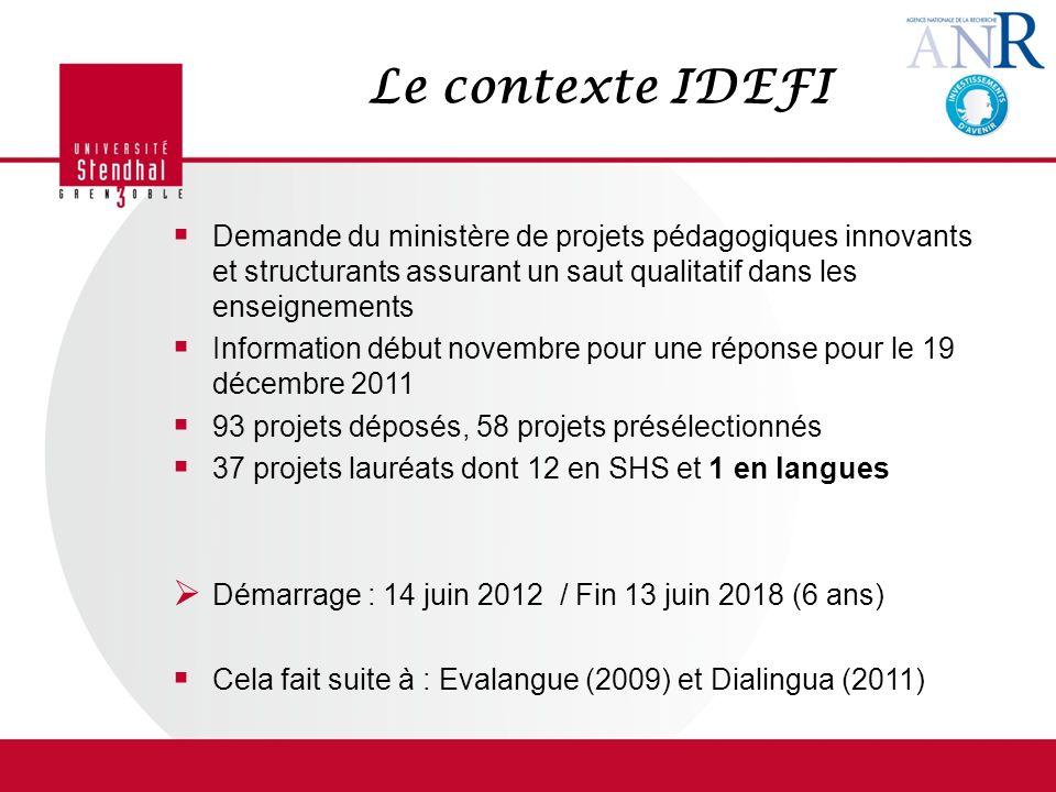 Le contexte IDEFI Demande du ministère de projets pédagogiques innovants et structurants assurant un saut qualitatif dans les enseignements.