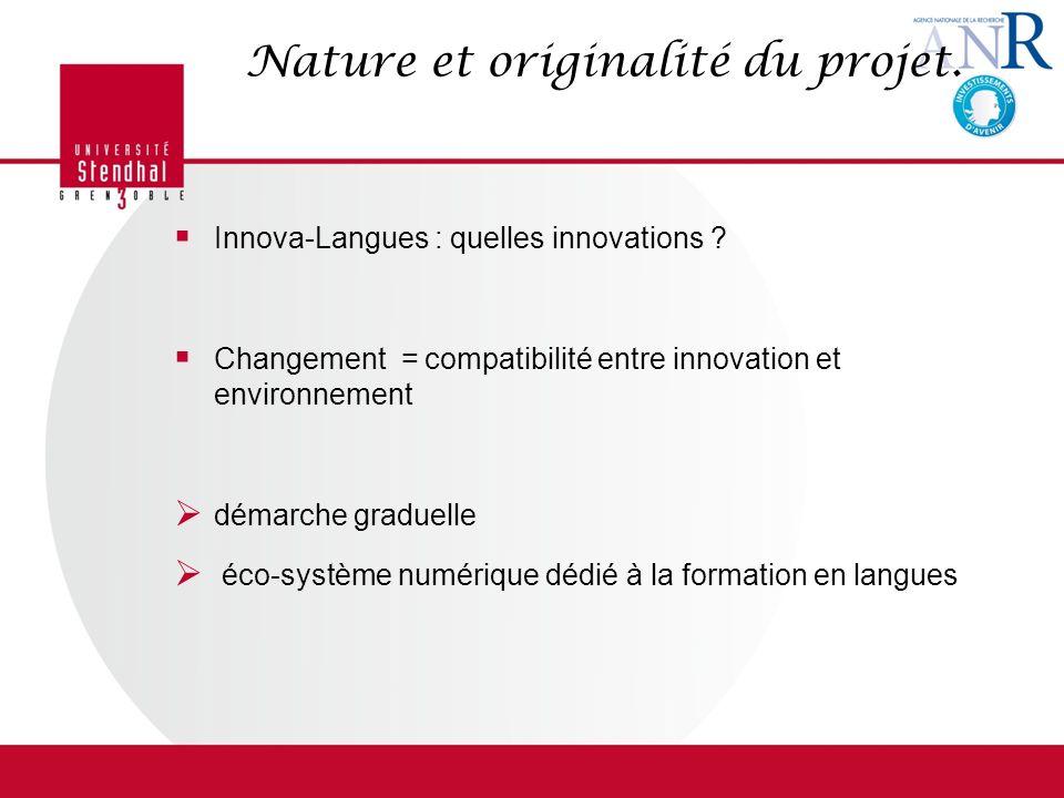 Nature et originalité du projet.