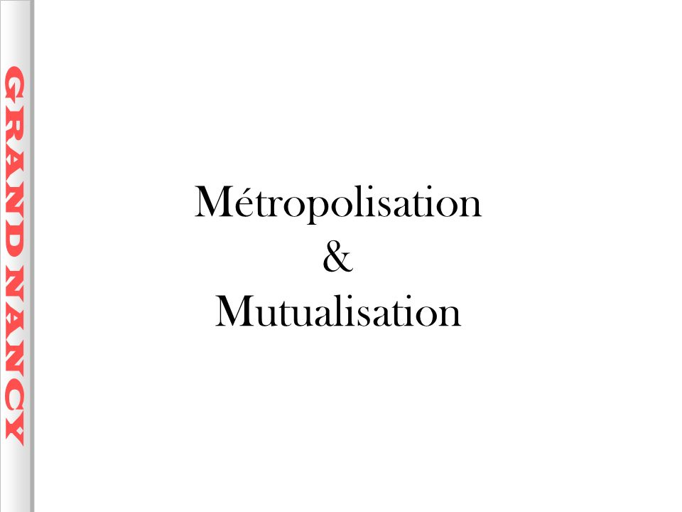 Métropolisation & Mutualisation
