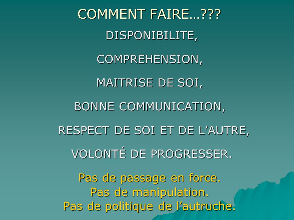 COMMENT FAIRE… DISPONIBILITE, COMPREHENSION, MAITRISE DE SOI,