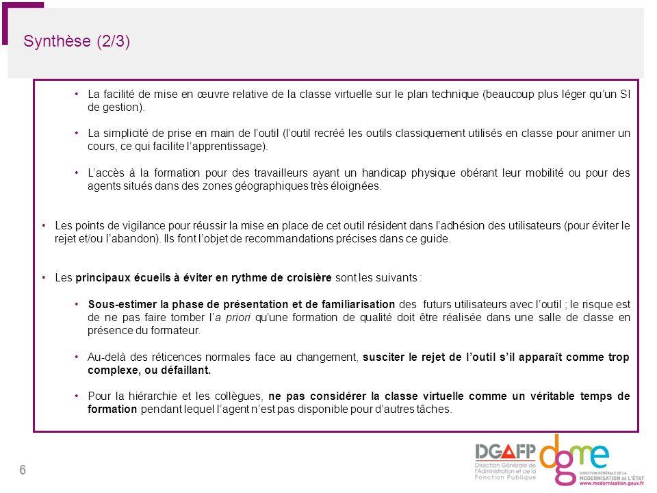 Synthèse (2/3) La facilité de mise en œuvre relative de la classe virtuelle sur le plan technique (beaucoup plus léger qu'un SI de gestion).