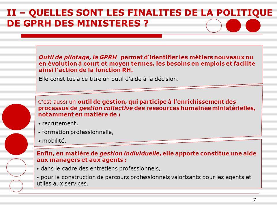 II – QUELLES SONT LES FINALITES DE LA POLITIQUE DE GPRH DES MINISTERES