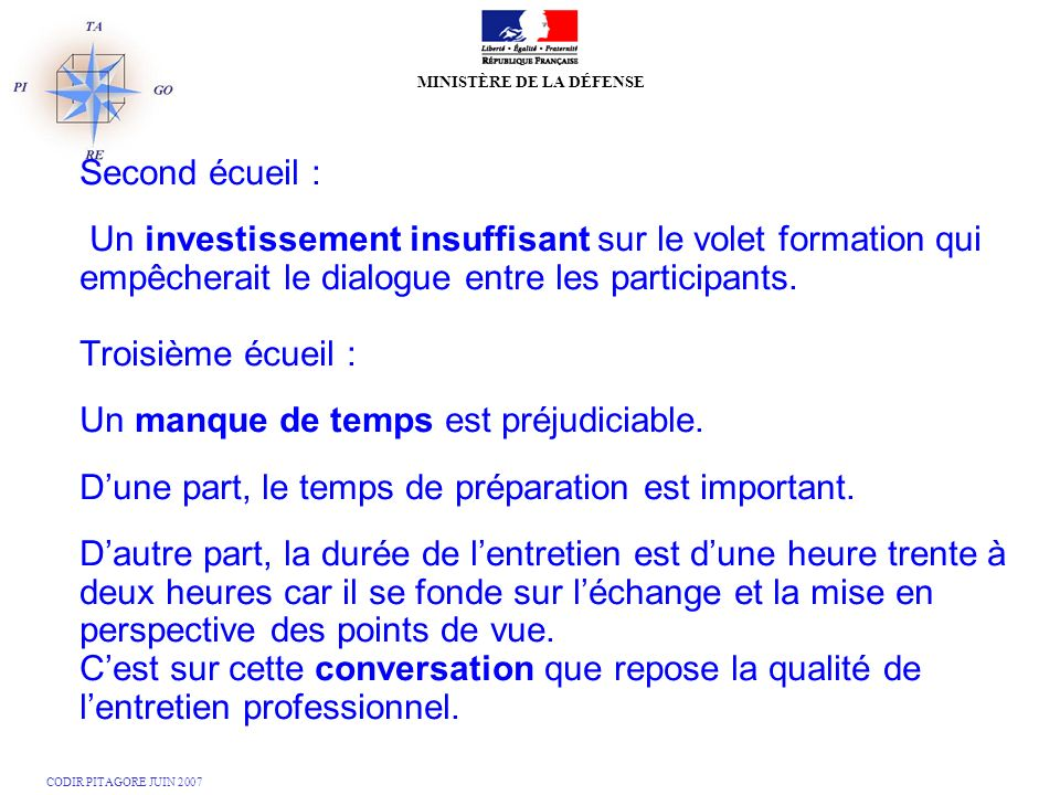 Second écueil : Un investissement insuffisant sur le volet formation qui empêcherait le dialogue entre les participants.