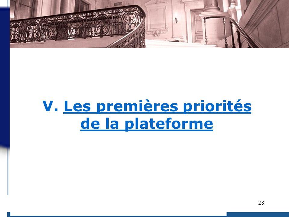 V. Les premières priorités de la plateforme