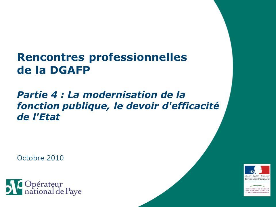 Rencontres professionnelles de la DGAFP Partie 4 : La modernisation de la fonction publique, le devoir d efficacité de l Etat