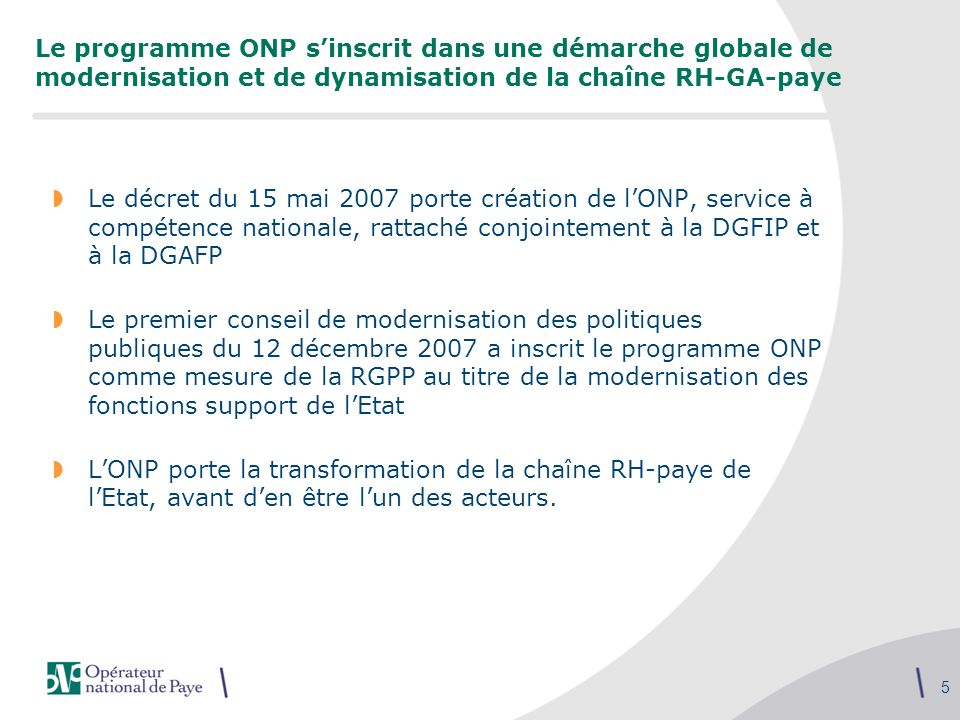 Le programme ONP s'inscrit dans une démarche globale de modernisation et de dynamisation de la chaîne RH-GA-paye