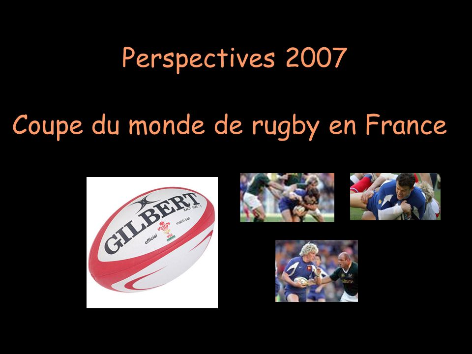 Perspectives 2007 Coupe du monde de rugby en France