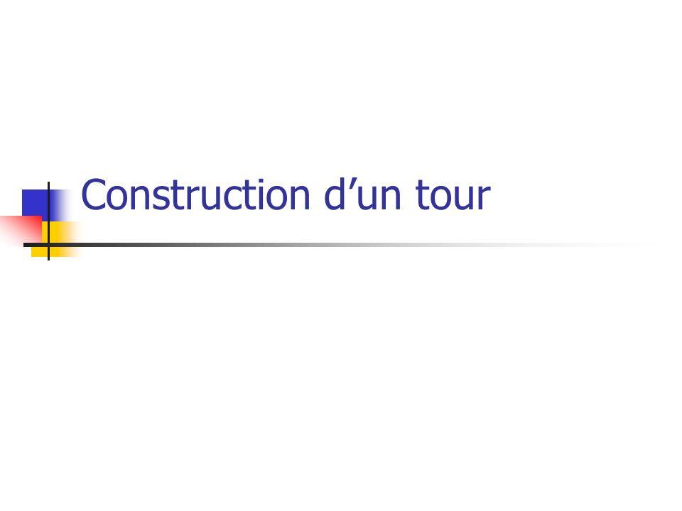 Construction d'un tour