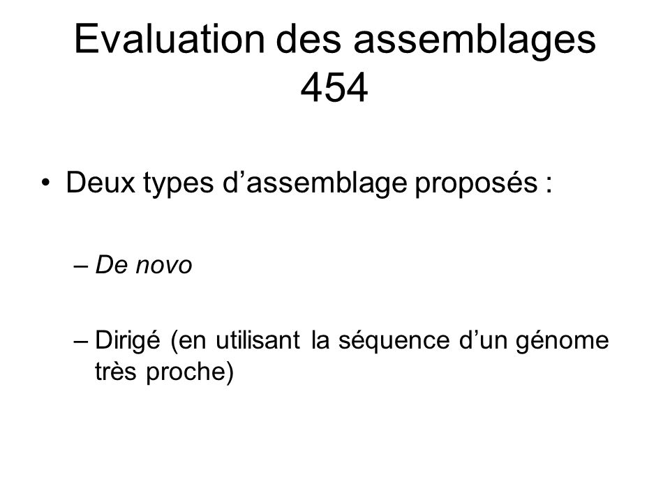 Evaluation des assemblages 454
