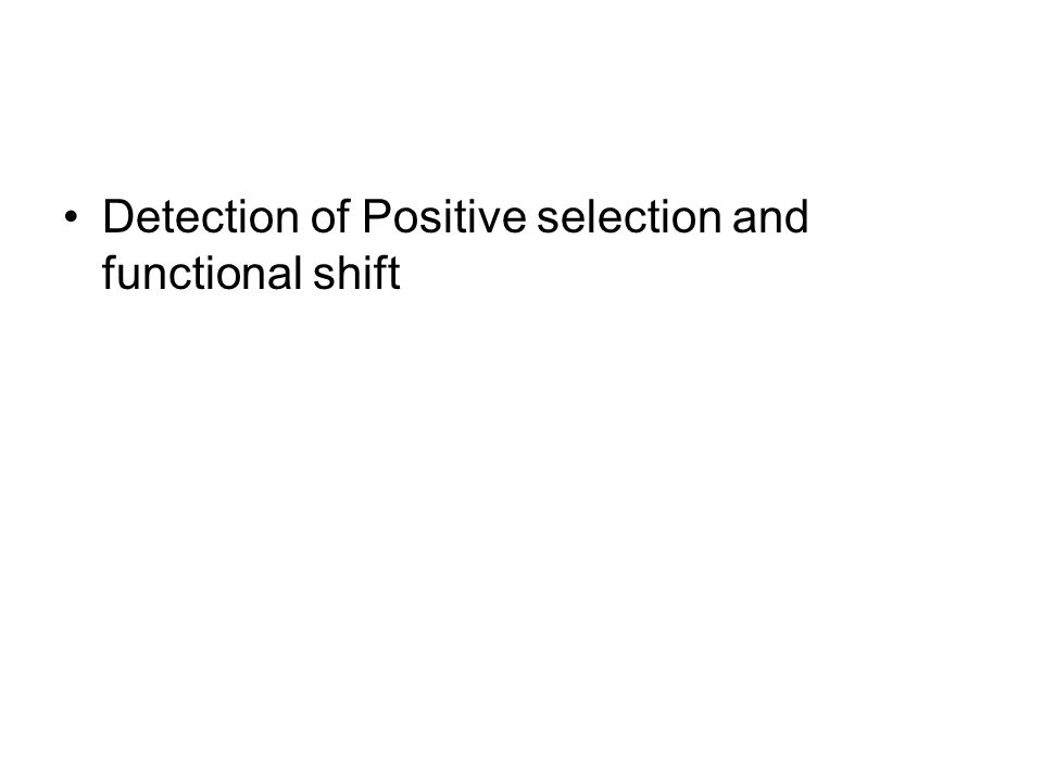 Detection of Positive selection and functional shift