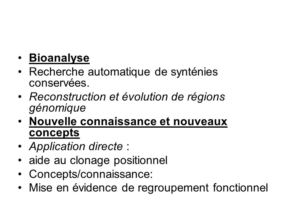 Bioanalyse Recherche automatique de synténies conservées. Reconstruction et évolution de régions génomique.
