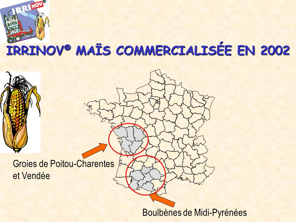 IRRINOV® MAÏS COMMERCIALISÉE EN 2002