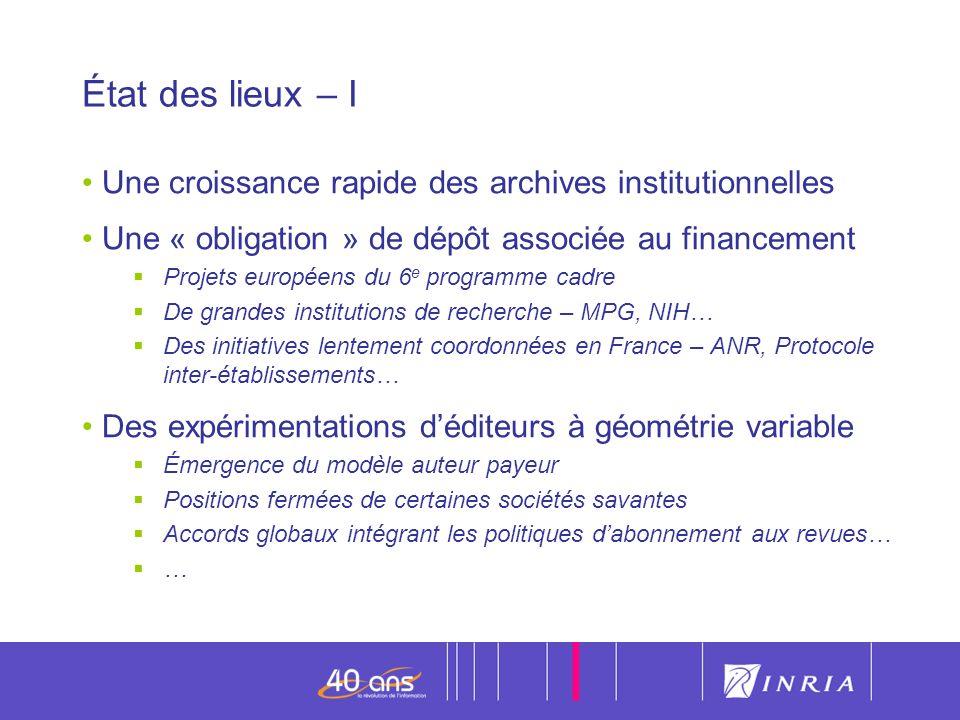 État des lieux – I Une croissance rapide des archives institutionnelles. Une « obligation » de dépôt associée au financement.