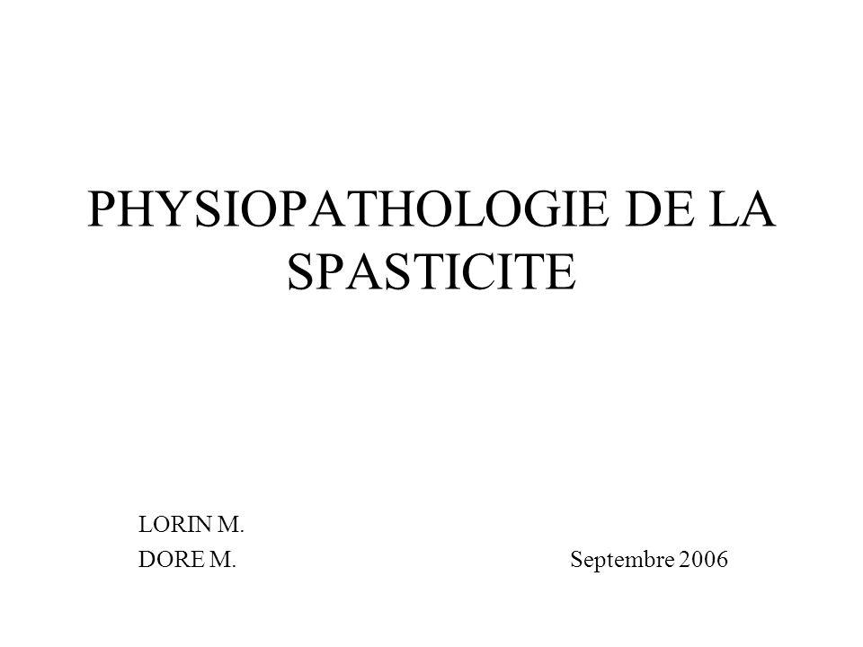 PHYSIOPATHOLOGIE DE LA SPASTICITE