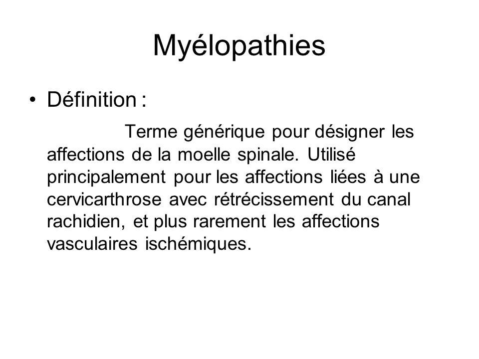 Myélopathies Définition :