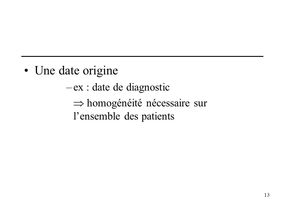 Une date origine ex : date de diagnostic