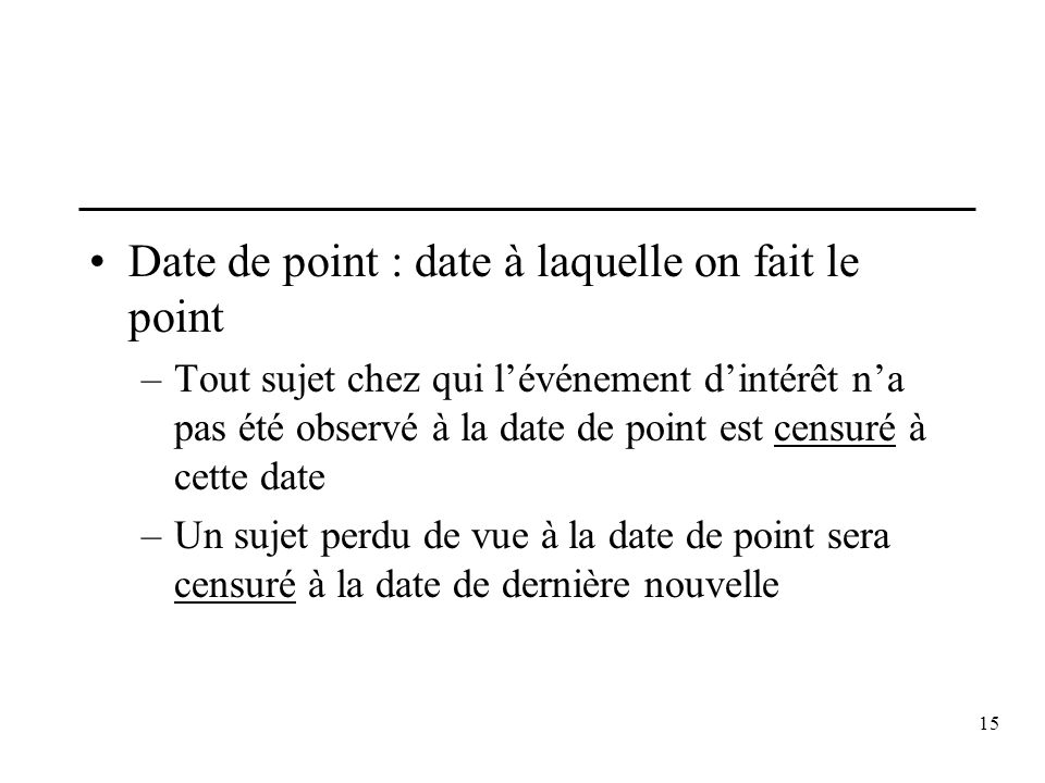 Date de point : date à laquelle on fait le point