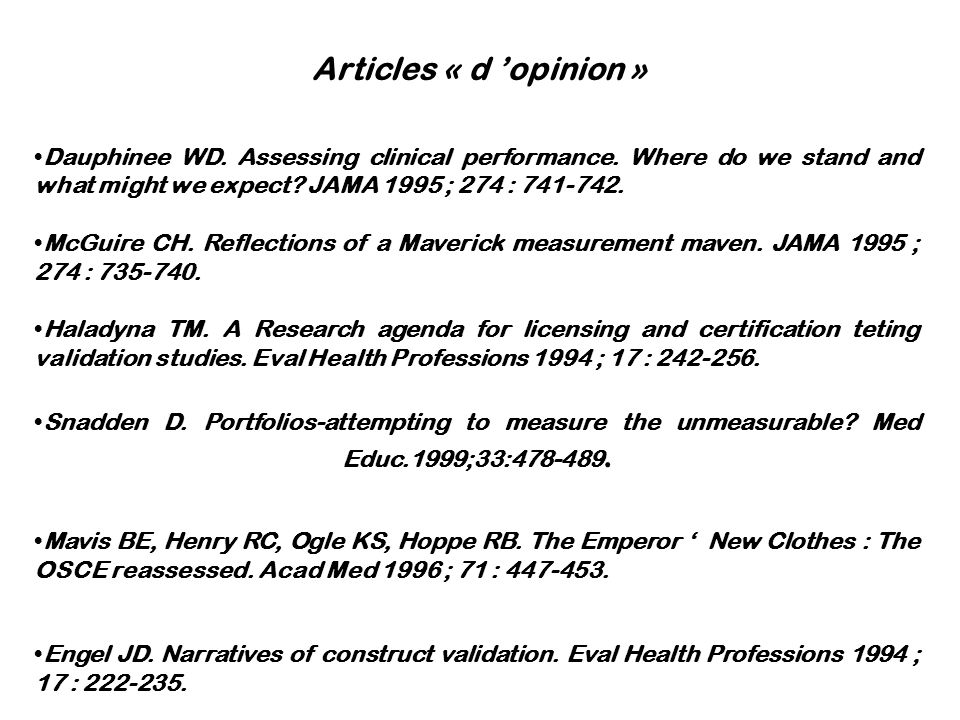 Articles « d 'opinion » Dauphinee WD. Assessing clinical performance. Where do we stand and what might we expect JAMA 1995 ; 274 :