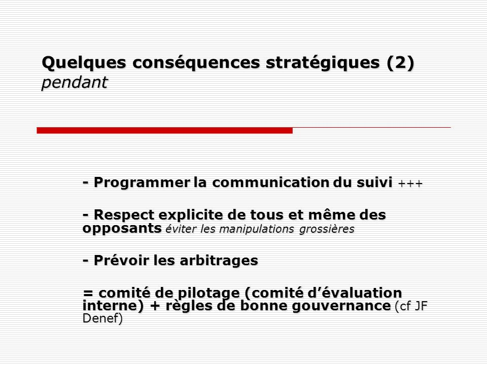 Quelques conséquences stratégiques (2) pendant